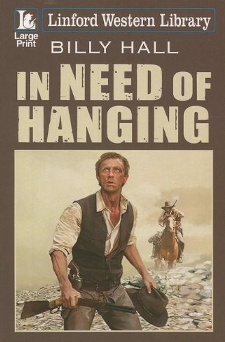 9781444814187: In Need Of Hanging (Linford Western Library)