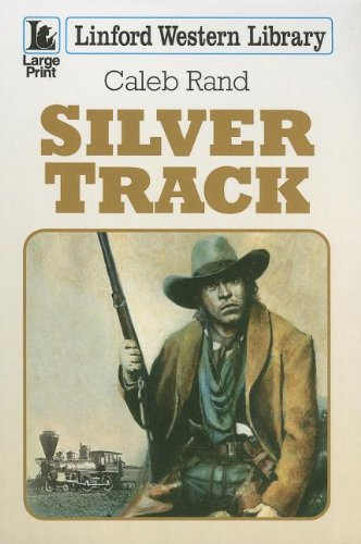 9781444817072: Silver Track (Linford Western Library)
