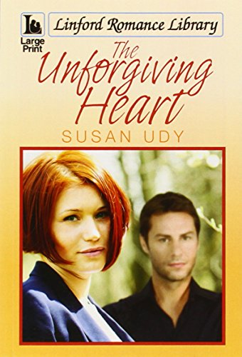 The Unforgiving Heart (Linford Romance Library): Udy, Susan