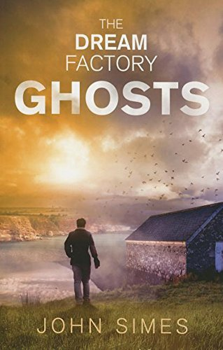 9781444824025: The Dream Factory: Ghosts
