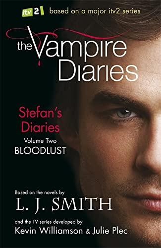 9781444901672: STEFAN'S DIARIES 2: BLOODLUST (THE VAMPIRE DIARIES)