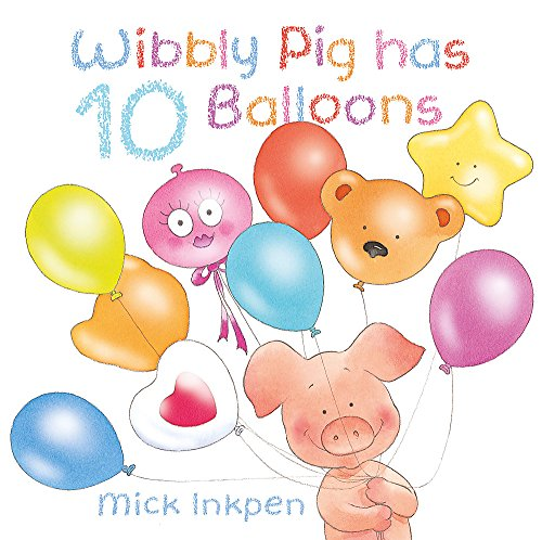 9781444902662: Wibbly Pig has 10 Balloons