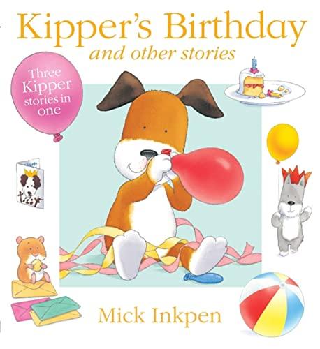 Kipper's Birthday: Inkpen, Mick