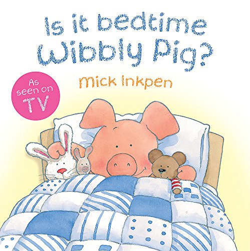 9781444903959: Is It Bedtime Wibbly Pig?