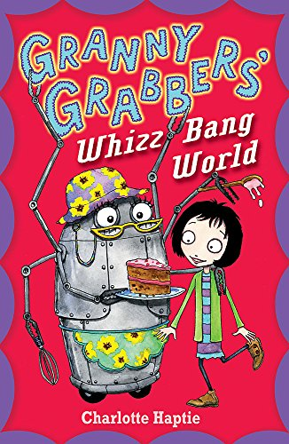 9781444904086: Granny Grabbers' Whizz Bang World