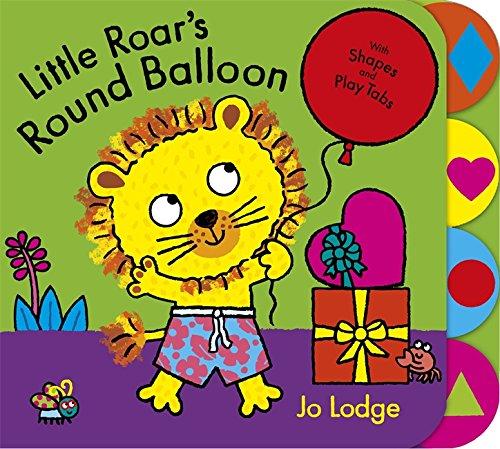 Little Roar's Round Balloon: Jo Lodge