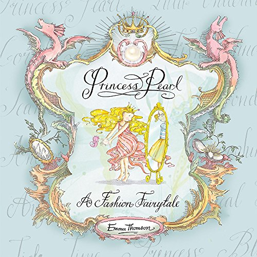 Princess Pearl: Princess Pearl: A Fashion Fairytale: Thomson, Emma