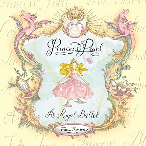 9781444905861: A Royal Ballet (Princess Pearl)