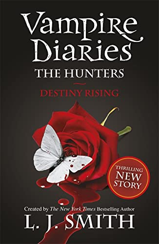 9781444906028: The Vampire Diaries: 10: The Hunters: Destiny Rising