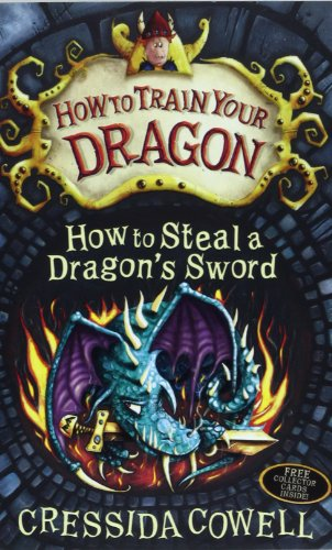 9781444907681: How to Steal a Dragons Sword Signed Edtn (Hiccup)