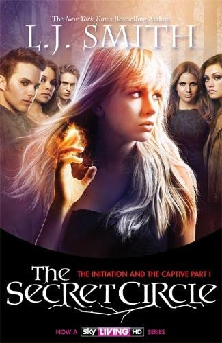 9781444907926: The Secret Circle: The Initiation and The Captive Part 1: Bind-Up 1, TV Tie In