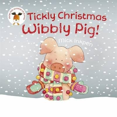 9781444908848: Tickly Christmas Wibbly Pig