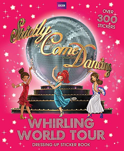 9781444912937: Whirling World Tour Sticker Book (Strictly Come Dancing)