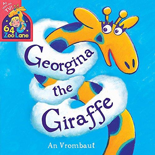 9781444912982: 64 Zoo Lane: Georgina The Giraffe