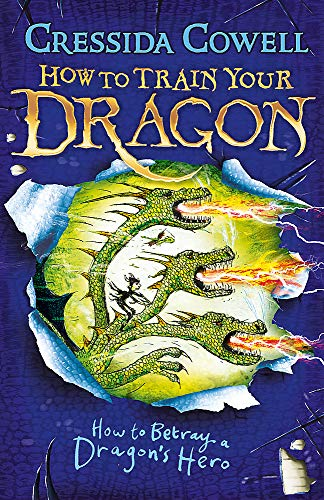 9781444913989: How to Betray a Dragon's Hero: Book 11 (How To Train Your Dragon)