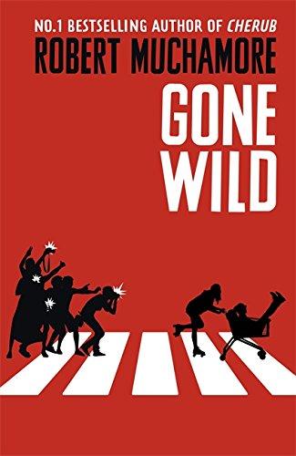 Gone Wild (Hardcover): Robert Muchamore