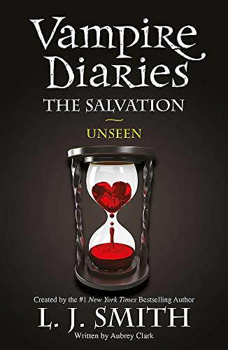 9781444915853: The Vampire Diaries: The Salvation: Unseen: Book 11