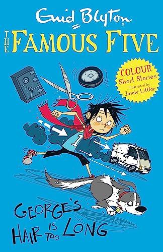 Famous Five Colour Reads: George's Hair Is: Littler, Jamie, Blyton,