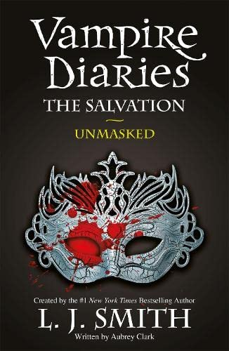 9781444916515: The Vampire Diaries: The Salvation: Unmasked: Book 13