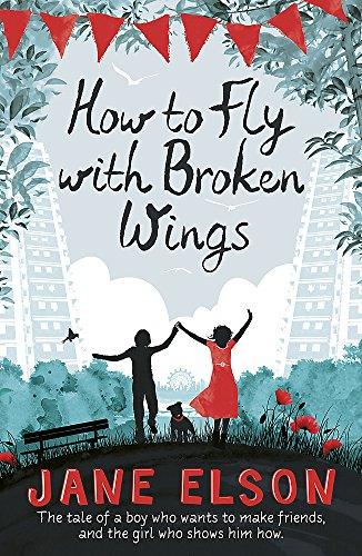 How to Fly with Broken Wings: Elson, Jane
