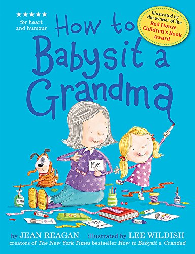 9781444918120: How to Babysit a Grandma