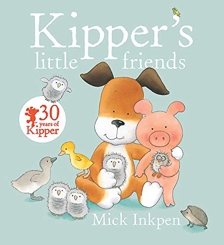 9781444918199: Kipper's Little Friends