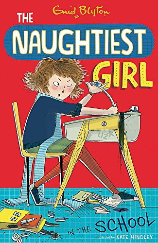 9781444918823: Naughtiest Girl: 01: Naughtiest Girl In The School