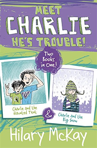 Charlie and the Haunted Tent and Charlie and the Big Snow: Mckay, Hilary
