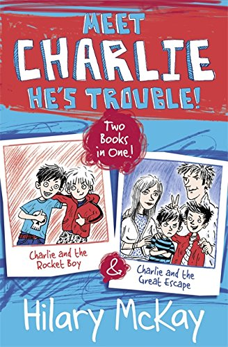 Charlie and the Rocket Boy and Charlie and the Great Escape: McKay, Hilary
