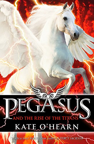 Pegasus and the Rise of the Titans: O'Hearn, Kate