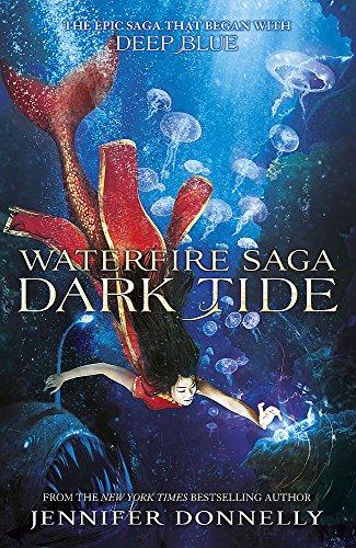 9781444923612: Dark Tide: Book 3 (Waterfire Saga)
