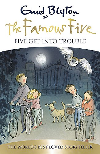 9781444924909: Five Get Into Trouble (Famous Five)