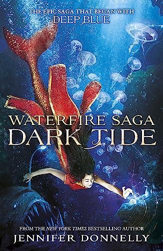 9781444928334: Dark Tide: Book 3 (Waterfire Saga)