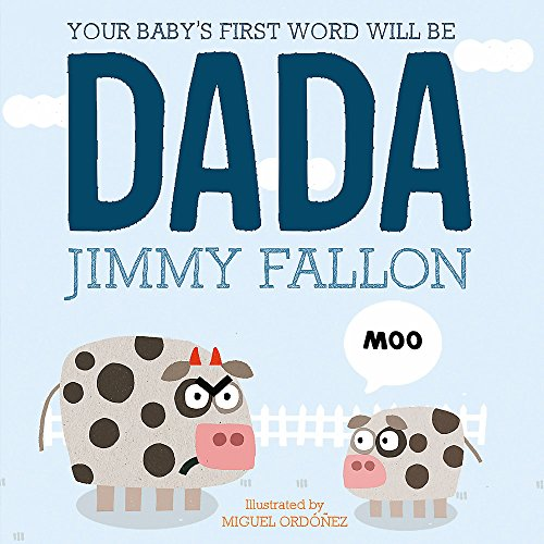 Your Baby's First Word Will Be Dada (Paperback): Jimmy Fallon