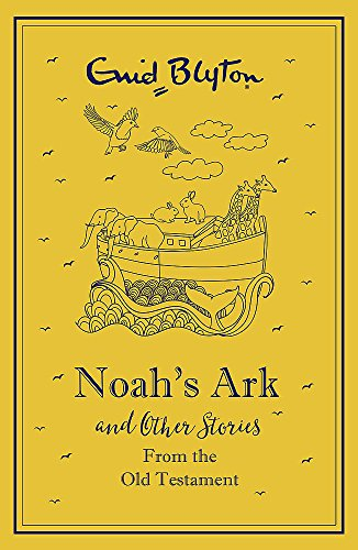 Noah's Ark and Other Bible Stories: Old Testament: Enid Blyton