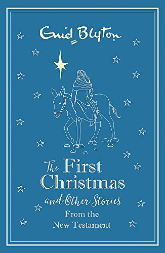 The First Christmas and Other Bible Stories (Hardcover): Enid Blyton