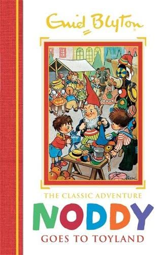 9781444932928: Noddy Classic Storybooks: Noddy Goes to Toyland: Book 1