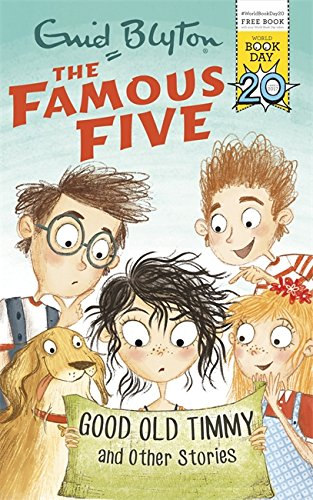 9781444937190: Famous Five: Good Old Timmy and Other Stories: World Book Day 2017