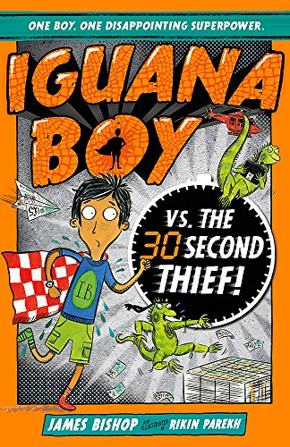 9781444939408: Iguana Boy vs. The 30 Second Thief: Book 2