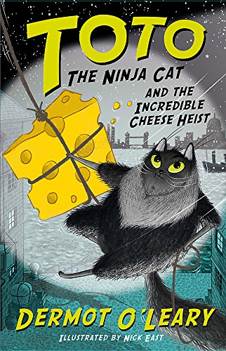 9781444939477: Toto the Ninja Cat and the Incredible Cheese Heist: Book 2