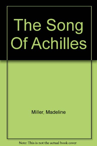 9781445014913: The Song Of Achilles