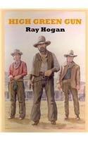 High Green Gun: Ray Hogan