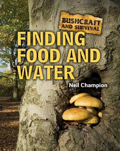9781445100104: Finding Food and Water (Bushcraft & Survival)