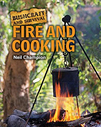 9781445100111: Bushcraft and Survival: Fire and Cooking