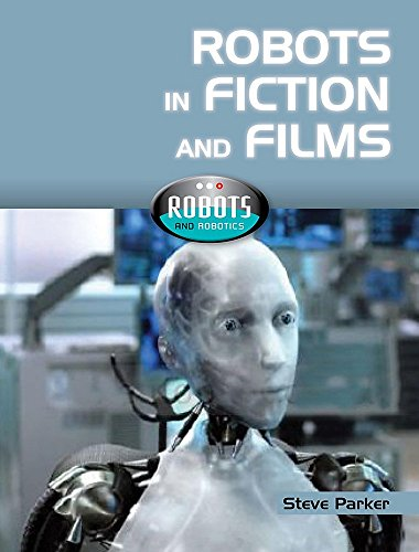 9781445100388: Robots in Film and Fiction (Robot World)