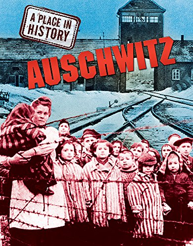 9781445100463: Auschwitz (A Place in History)