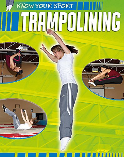 9781445101439: Trampolining (Know Your Sport)
