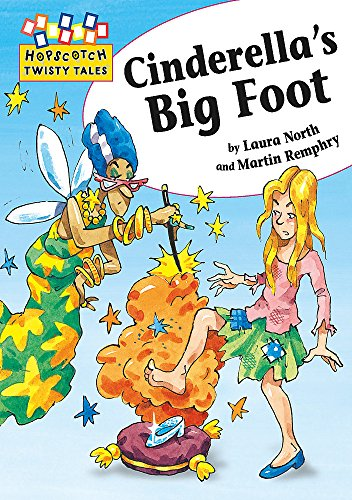 Cinderella's Big Foot. by Laura North and Martin Remphry (Hopscotch Twisty Tales): North, ...