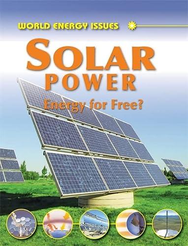 9781445101934: Solar Power: Energy for Free? (World Energy Issues)