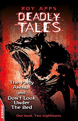 The Party Animal and Don't Look Under the Bed (Deadly Tales) (9781445103389) by Roy Apps